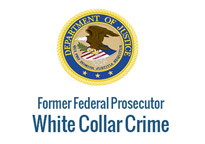 Former federal prosecutor – white color crimes